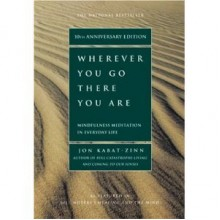 Wherever You Go There You Are - Jon Kabat-Zinn, Kabat-Zin
