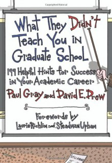 What They Didn't Teach You in Graduate School - Paul Gray, David E. Drew, Matthew Henry Hall, Laurie Richlin