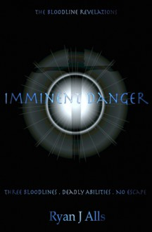 Imminent Danger - Ryan J. Alls