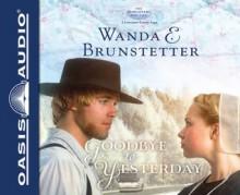 Goodbye to Yesterday (Library Edition) - Wanda E. Brunstetter