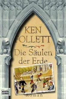 Die Säulen der Erde - Ken Follett, Gabriele Conrad