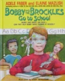 Bobby and the Brockles Go to School - Adele Faber, Elaine Mazlish, Henry Morehouse