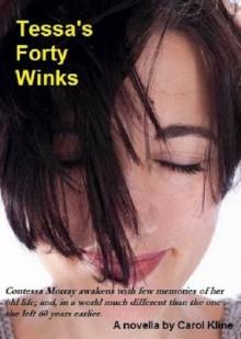 Tessa's Forty Winks - Carol Kline