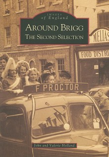 Around Brigg: The Second Selection - John Holland, Valerie Holland