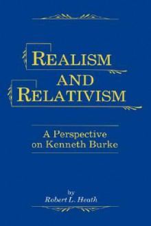 Realism and Relativism - Robert Lawrence Heath