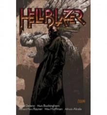 Hellblazer, Vol. 3: The Fear Machine - Jamie Delano, Mark Buckingham, Richard Piers Rayner, Mike Hoffman, Alfredo Alcala