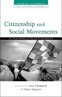 Citizenship and Social Movements: Perspectives from the Global South - Lisa Thompson, Chris Tapscott