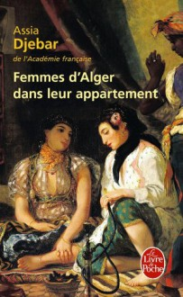 Femmes d'Alger dans leur appartement - Assia Djebar