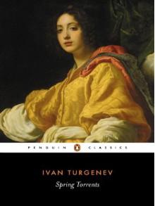 Torrents of Spring - Ivan Turgenev,Constance Garnett,Mary Albon