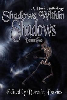 Shadows Within Shadows (Volume Two) - Todd Seaward, Richard Baron, Dorothy Davies