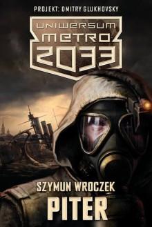 Metro 2033: Piter - Szymun Wroczek