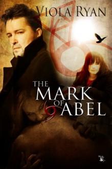The Mark of Abel (Book 1) - Viola Ryan