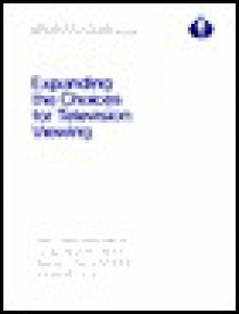 Expanding the Choices for Television Viewing - the Aspen Institute for Humanistic Studies, Stuart Brotman, John Ford, Nick DeMartino