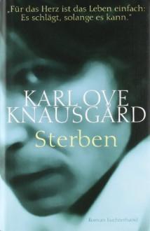 Sterben - Karl Ove Knausgård,Paul Berf