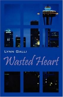 Wasted Heart - Lynn Galli