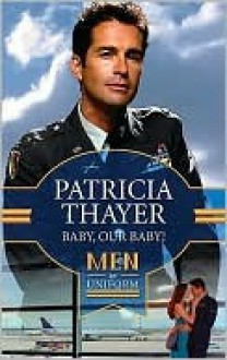 Baby, Our Baby! - Patricia Thayer