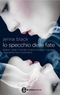 Lo specchio delle fate (eNewton Narrativa) (Italian Edition) - Jenna Black, Cristina Baccarini