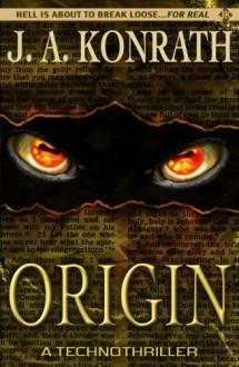 Origin: A Technothriller - J.A. Konrath;Jack Kilborn