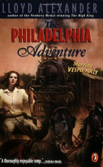 The Philadelphia Adventure - Lloyd Alexander