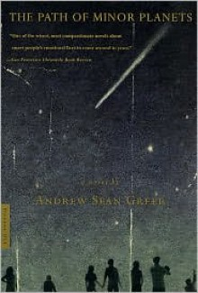 The Path of Minor Planets - Andrew Sean Greer