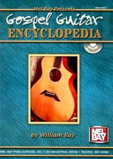 Gospel Guitar Encyclopedia [With CD] - William Bay