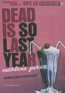 Dead Is So Last Year - Marlene Perez, Suzy Jackson