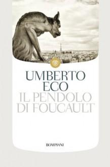 Il pendolo di Foucault (I grandi tascabili) (Italian Edition) - Umberto Eco