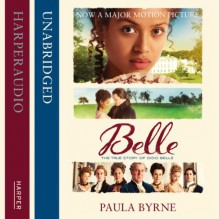 Belle: The True Story of Dido Belle - Paula Byrne