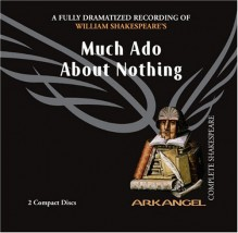 Much Ado About Nothing (Arkangel Shakespeare) - William Shakespeare,Samuel West,Arkangel Cast,Amanda Root