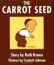 The Carrot Seed Board Book - Ruth Krauss