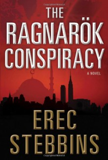 The Ragnarok Conspiracy - Erec Stebbins