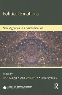 Political Emotions - Janet Staiger, Ann Cvetkovich, Ann Reynolds