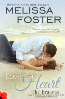 Lovers at Heart (Love in Bloom: The Bradens, Book 1) Contemporary Romance - Melissa Foster