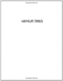 Midnight Thirsts: Erotic Tales: Erotic Tales of the Vampire - Michael Thomas Ford;Greg Herren;Timothy Ridge;Sean Wolfe