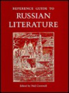 Reference Guide to Russian Literature - Neil Cornwell