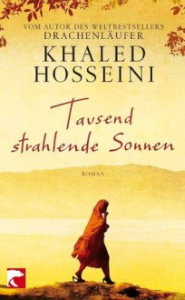 Tausend strahlende Sonnen (German Edition) - Khaled Hosseini, Michael Windgassen