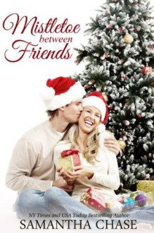Mistletoe Between Friends - Samantha Chase