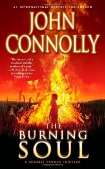The Burning Soul (Charlie Parker, #10) - John Connolly