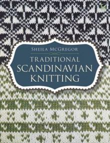Traditional Scandinavian Knitting (Dover Knitting, Crochet, Tatting, Lace) - Sheila McGregor