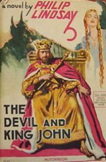 The Devil and King John - Philip Lindsay