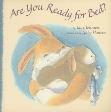 Are You Ready for Bed? (Board Book) - Jane Johnson, Gaby Hansen
