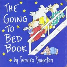 The Going-To-Bed Book - Sandra Boynton