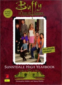 Buffy im Bann der Dämonen - Sunnydale Highschool yearbook : das offizielle Jahrbuch - Christopher Golden, Nancy Holder