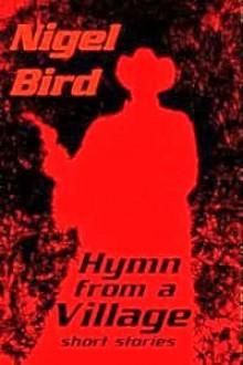 Hymn from a village - Nigel Bird