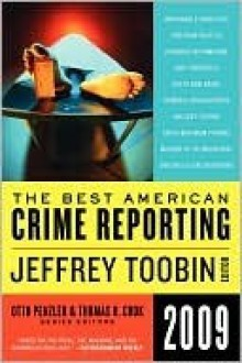 The Best American Crime Reporting 2009 - Jeffrey Toobin,Otto Penzler,Thomas H. Cook
