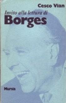 Invito alla lettura di Jorge Luis Borges - Cesco Vian