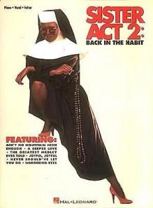 Sister Act 2, Vol. 2 - Hal Leonard Publishing Company