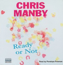 Ready or Not - Chris Manby, Penelope Freeman