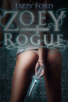 Zoey Rogue - Lizzy Ford