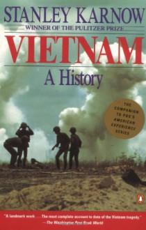 Vietnam: A History - Stanley Karnow